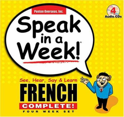 Speak in a Week French Complete: See, Hear, Say & Learn 9781591255437