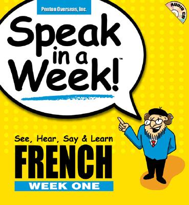 Speak in a Week French Week 1: See, Hear, Say & Learn 9781591254256