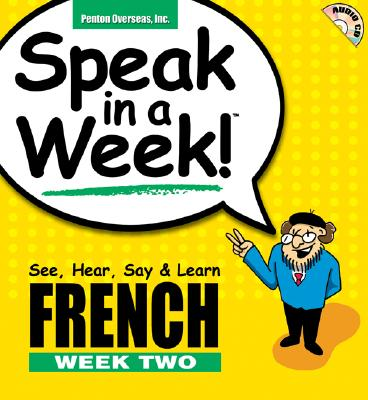 Speak in a Week French Week 2: See, Hear, Say & Learn 9781591254263