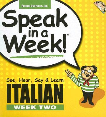 Speak in a Week! Italian Week Two [With Paperback Book] 9781591255451
