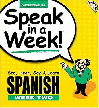 Speak in a Week Spanish Week 2: See, Hear, Say & Learn [With CD] 9781591252863