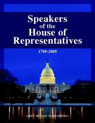 Speakers of the House of Representatives, 1789-2009 9781592374045