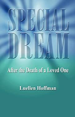 Special Dream - After the Death of a Loved One 9781598247794