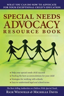 Special Needs Advocacy Resource Book: What You Can Do Now to Advocate for Your Exceptional Childs Education 9781593633097