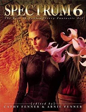 Spectrum 6: The Best in Contemporary Fantastic Art 9781599290454