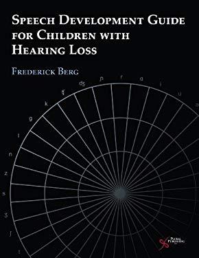 Speech Development Guide for Children with Hearing Loss 9781597562485