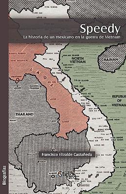 Speedy. La Historia de Un Mexicano En La Guerra de Vietnam 9781597545686