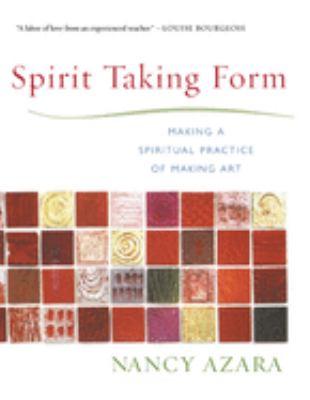 Spirit Taking Form: Making a Spiritual Practice of Making Art 9781590030165