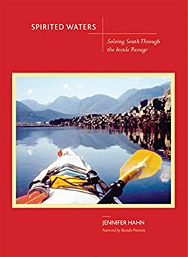 Spirited Waters: Soloing South Through the Inside Passage 9781594852633