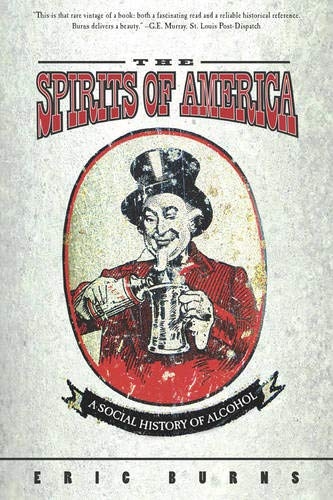 Spirits of America: A Social History of Alcohol 9781592132690