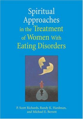 Spiritual Approaches in the Treatment of Women with Eating Discorders 9781591473930