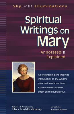 Spiritual Writings on Mary: Annotated & Explained 9781594730016