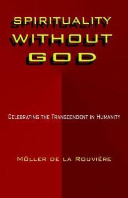 Spirituality Without God 9781595261410