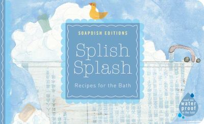 Splish Splash: Recipes for the Batrh 9781595910257