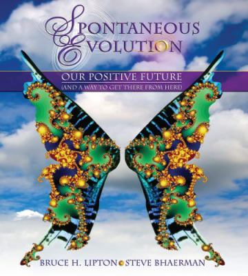 Spontaneous Evolution: Our Positive Future and How to Get There from Here 9781591799641