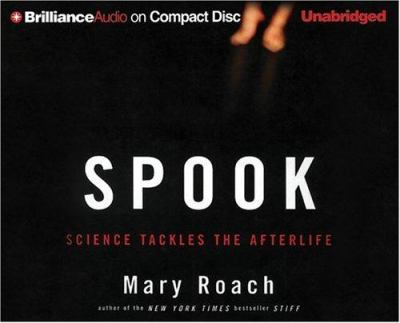 Spook: Science Tackles the Afterlife 9781597378819