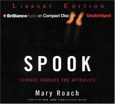 Spook: Science Tackles the Afterlife 9781597378826