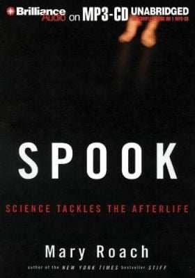 Spook: Science Tackles the Afterlife 9781597378833
