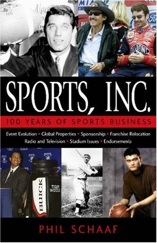 Sports, Inc.: 100 Years of Sports Business 9781591021124