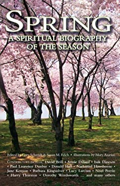 Spring: A Spiritual Biography of the Season 9781594732461