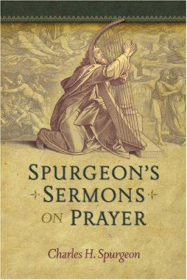 Spurgeon's Sermons on Prayer 9781598562170