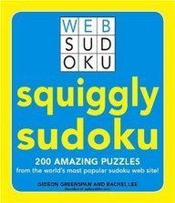 Squiggly Sudoku: 200 Amazing Puzzles from the World's Most Popular Sudoku Web Site 9781598695557