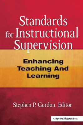 Standards for Instructional Supervision: Enhancing Teaching and Learning 9781596670112
