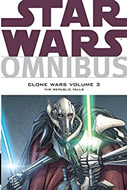 Star Wars Omnibus: Clone Wars Volume 3 - The Republic Falls 9781595829801