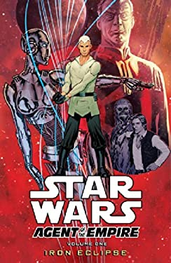 Star Wars: Agent of the Empire Volume 1 - Iron Eclipse 9781595829504