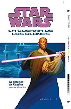 Star Wars la Guerra de los Clones Volumen 1: La Defensa de Kamino y Otras Historias 9781593075811