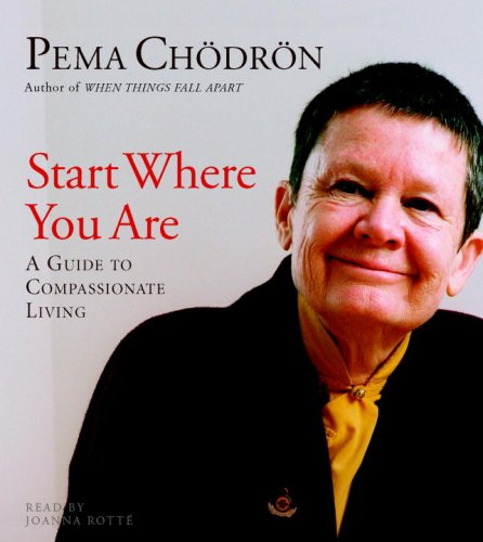 Start Where You Are: A Guide to Compassionate Living 9781590305829