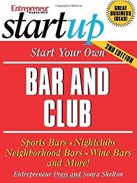 Start Your Own Bar and Club 9781599180458
