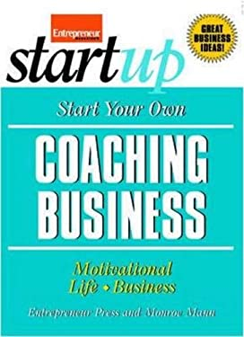 Start Your Own Coaching Business 9781599181820