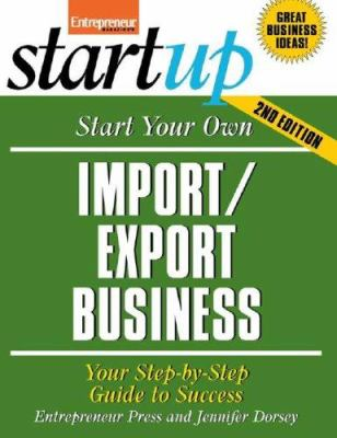 Start Your Own Import/Export Business 9781599181080