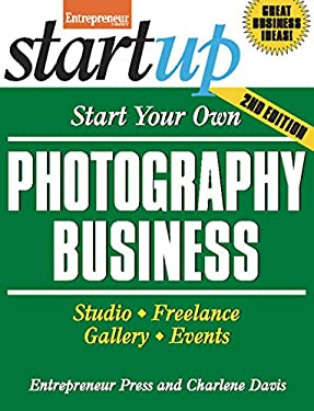 Start Your Own Photography Business 2/E 9781599184470