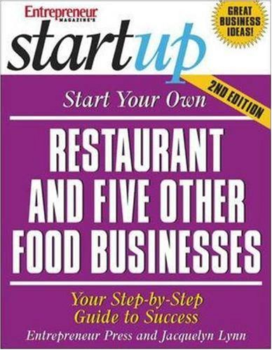 Start Your Own Restaurant and Five Other Food Businesses: Your Step-By-Step Guide to Success