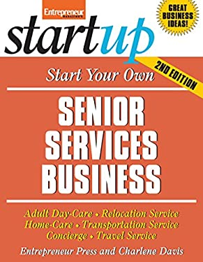 Start Your Own Senior Services Business 9781599183596