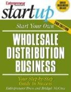Start Your Own Wholesale Distribution Business: Your Step-By-Step Guide to Success 9781599180403