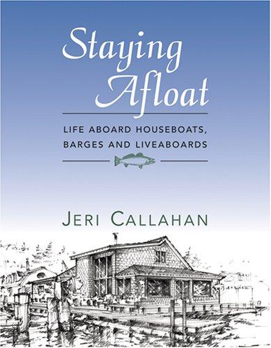 Staying Afloat: Life Aboard Houseboats, Barges, and Liveaboards