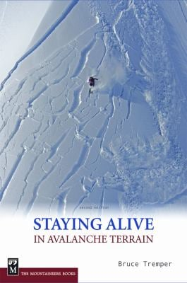 Staying Alive in Avalanche Terrain 9781594850844