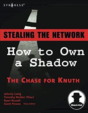 Stealing the Network: How to Own a Shadow 9781597490818