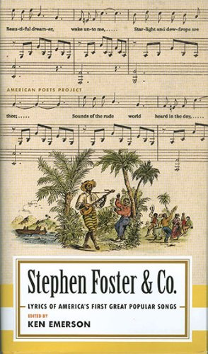 Stephen Foster & Co.: Lyrics of America's First Great Popular Songs 9781598530704