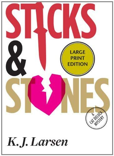 Sticks and Stones: A Cat DeLuca Mystery 9781590589229