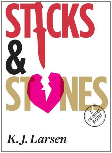 Sticks and Stones: A Cat DeLuca Mystery 9781590589236