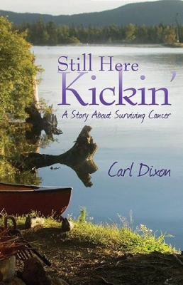 Still Here Kickin': A Story about Surviving Cancer 9781592994557