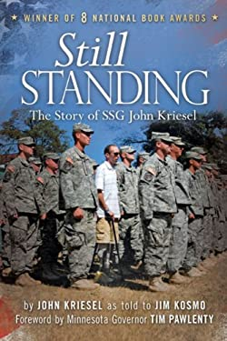 Still Standing: The Story of SSG John Kriesel 9781592983377