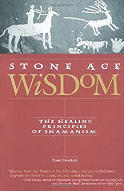 Stone Age Wisdom: The Healing Principles of Shamanism 9781592330140