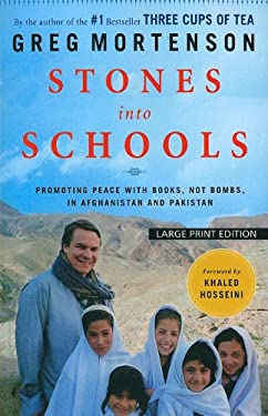 Stones Into Schools: Promoting Peace with Books, Not Bombs, in Afghanistan and Pakistan 9781594134098