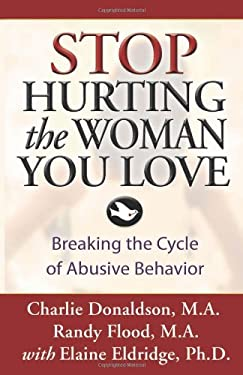 Stop Hurting the Woman You Love: Breaking the Cycle of Abusive Behavior 9781592853540