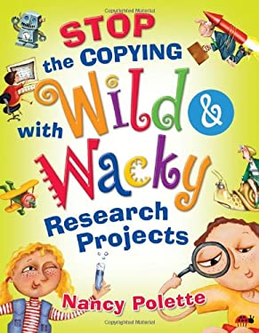 Stop the Copying with Wild and Wacky Research Projects 9781591586968